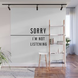 Sorry I'm not listening - Black line Collection Wall Mural