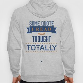 Some Quote Hoody