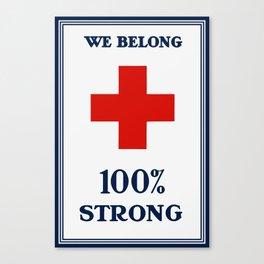 Red Cross -- We Belong 100% Strong Canvas Print