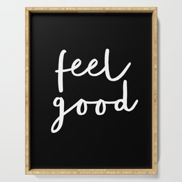Feel Good black and white contemporary minimalism typography design home wall decor bedroom Serving Tray