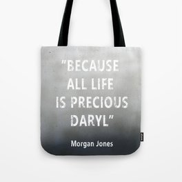 Because All Life Is Precious Daryl Tote Bag