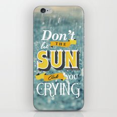 Dont let the sun iPhone & iPod Skin