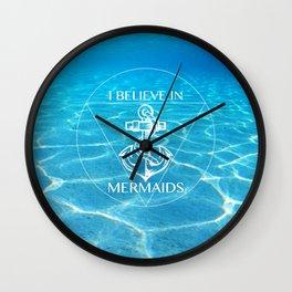 I BELIEVE IN MERMAIDS Wall Clock
