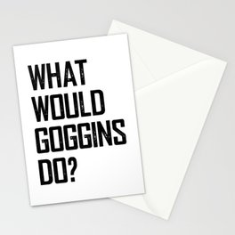 WHAT WOULD GOGGINS DO? Stationery Cards