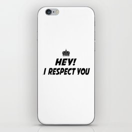 I respect you. iPhone Skin