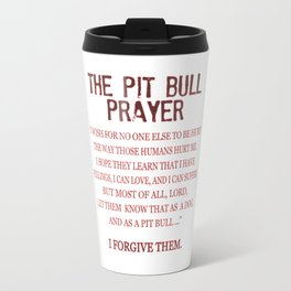 The Pit Bull Prayer Travel Mug