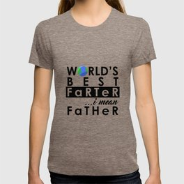 World's Greatest Farter, I mean Father T-shirt