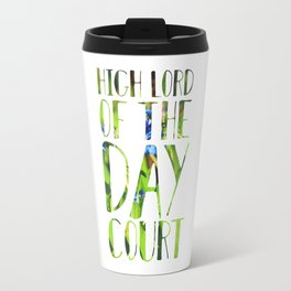 High Lord of the Day Court Travel Mug