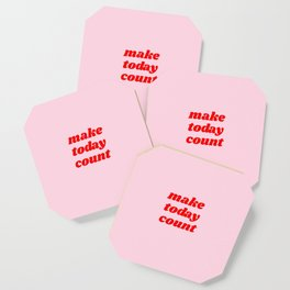make today count Coaster
