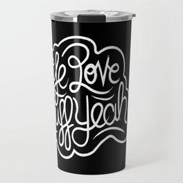Life Love Stuff Yeah (White) Travel Mug