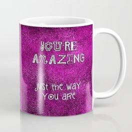 You're Amazing Coffee Mug