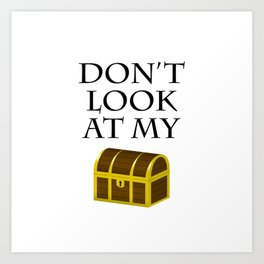 Don't look at my chest Art Print