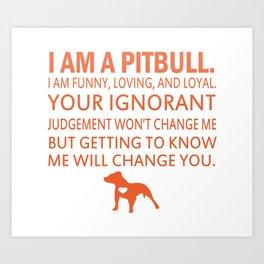 I Am A Pit Bull Art Print