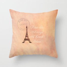 Vintage Paris is Always a Good Idea  Throw Pillow