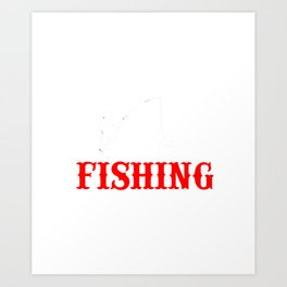 Don't Bother Me While I'm Fishing Art Print