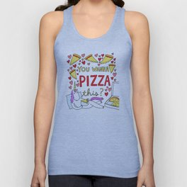 You Wanna Pizza This? Unisex Tank Top