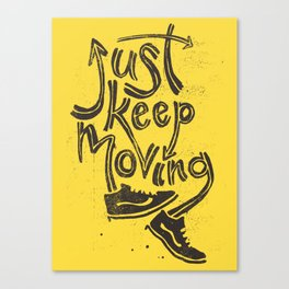 Just Keep Moving Canvas Print