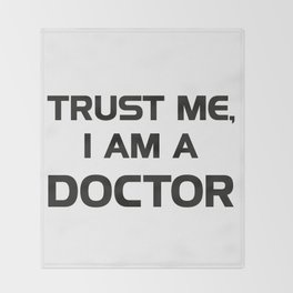 Trust me, I am a Doctor Throw Blanket