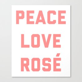Peace Love Rosé Quote Canvas Print