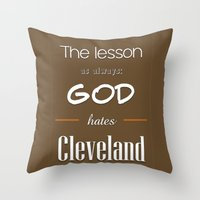 lebron Throw Pillows featuring God Hates Cleveland by thebuccanear