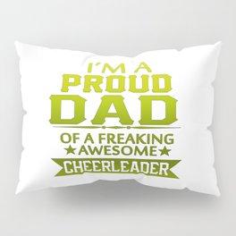 I'M A PROUD CHEERLEADER's DAD Pillow Sham