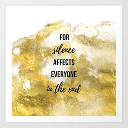 For silence affects everyone in the end - Movie quote collection Art Print