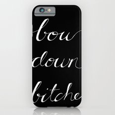 Bow Down Part Two Slim Case iPhone 6