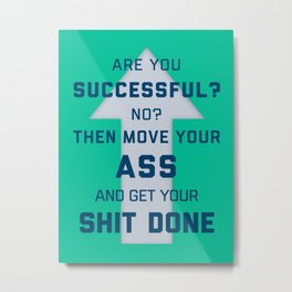 Are you Successful? Metal Print
