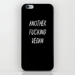 Another Fuckin Vegan Statement iPhone Skin