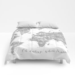 Oh darling, where to next... detailed world map in grayscale watercolor Comforters