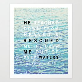 Psalms 18:16 Art Print