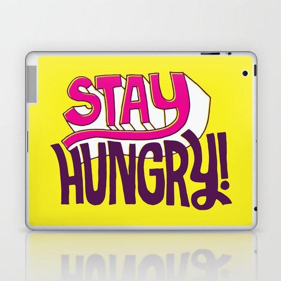 Stay Hungry Laptop & iPad Skin