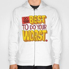 Do Your Best To Do Your Worst Hoody