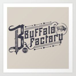 BUFFALO FACTORY  Vintage Typography Art Print