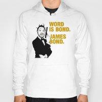 james bond Hoodies featuring Word is bond. James Bond. by Chris Piascik