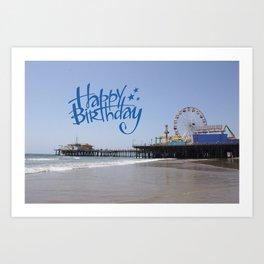 Happy Birthday Santa Monica Pier Art Print