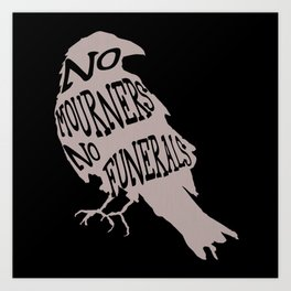 No Mourners No Funerals Six of Crows Art Print