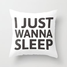 I just wanna sleep Throw Pillow