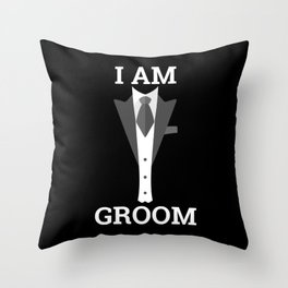 I Am Groom Throw Pillow