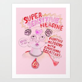 Super Sensitive Heroine Art Print