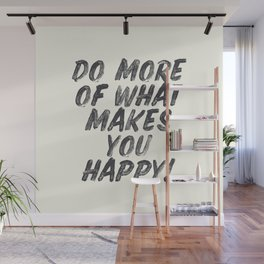 Do more of what makes you happy, handwritten positive vibes, inspirational, motivational quote Wall Mural
