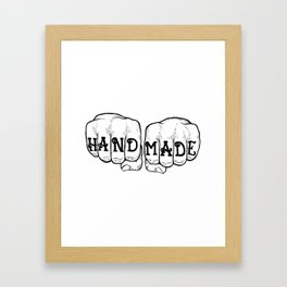 Hand Made & In Your Face Framed Art Print