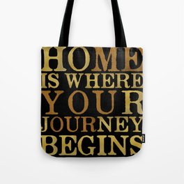 Home Is Where Your Journey Begins Tote Bag