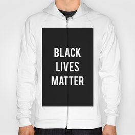 Black Lives Matter - Advocacy, Stop Racism Hoody