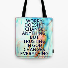 Trusting in God Changes Everything Tote Bag