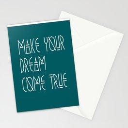 Make your dream come true Stationery Cards