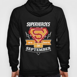 Superheroes are Born in September Hoody