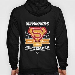 Superheroes are Born in September Hoody