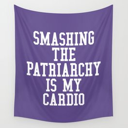 Smashing The Patriarchy is My Cardio (Ultra Violet) Wall Tapestry