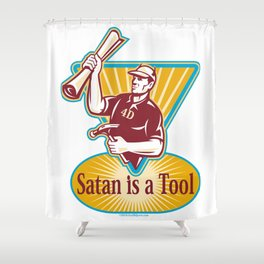 Satan IS a Tool Shower Curtain